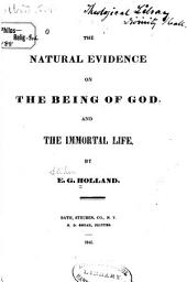 The Natural Evidence on the Being of God, and the Immortal Life