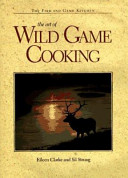 The Art of Wild Game Cooking