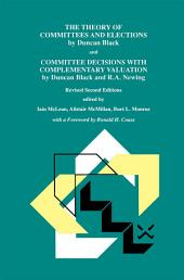 The Theory of Committees and Elections by Duncan Black and Committee Decisions with Complementary Valuation by Duncan Black and R.A. Newing: Edition 2