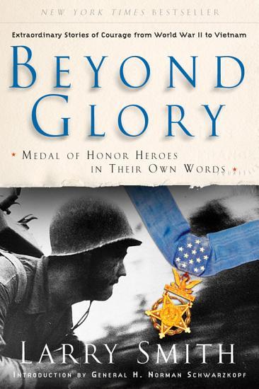 Beyond Glory  Medal of Honor Heroes in Their Own Words PDF