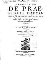 De praestigiis Daemonum ... Libri 6
