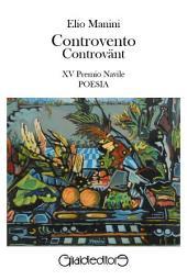 Controvento - Controvänt: XV Premio Navile Sezione Poesia