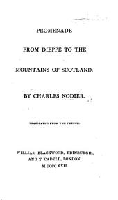 Promenade from Dieppe to the Mountains of Scotland. Translated from the French