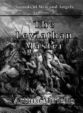 The Leviathan Master (Book 3 Epic Adventure): Swords of Men and Angels Series