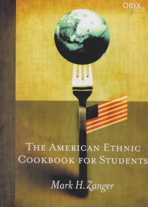 The American Ethnic Cookbook for Students PDF