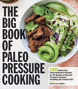 The Big Book of Paleo Pressure Cooking Book