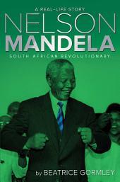 Nelson Mandela: South African Revolutionary