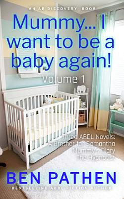 Mummy    I want to be a baby again  Vol 1 PDF