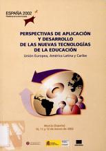 Outlook on applications and developments of new technologies in education   European Union  Latin America and the Caribbean   Murcia  Spain   March  10 12  2002 PDF