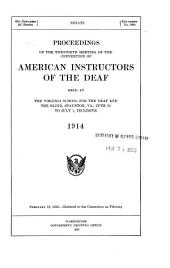 Report of the Proceedings of the ... Meeting of the Convention of American Instructors of the Deaf: Volume 20