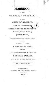 Marengo: or The campaign of Italy, by the army of reserve, under the command of the Chief Consul Bonaparte