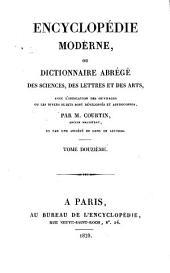 Encyclopédie moderne, ou, Dictionnaire abrégé des sciences, des lettres et des arts: avec l'indication des ouvrages ou les divers sujets sont développés et approfondis, Volume12
