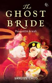 The Ghost Bride: Pengantin Arwah