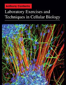 Laboratory Exercises and Techniques in Cellular Biology