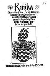 Kniha urozeného pana pana ctibora z Cymburka a z Tovačova ec., kteráž jest oddána slavné paměti nejjasnějšímu králi Jiřímu ec. Českému Jeho milosti