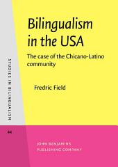 Bilingualism in the USA: The case of the Chicano-Latino community