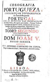 Corografia portugueza, e descripçam topografica do famoso reyno de Portugal