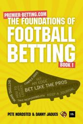 The Foundations of Football Betting: A Premier Betting Guide
