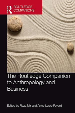 The Routledge Companion to Anthropology and Business PDF