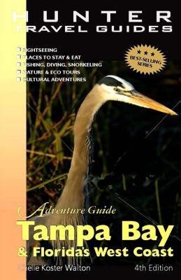 Tampa Bay   Florida s West Coast Adventure Guide PDF