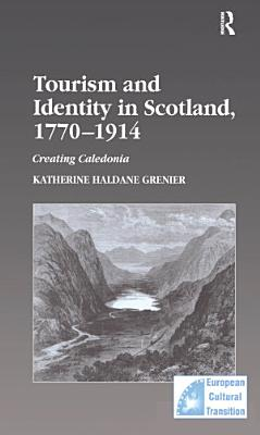 Tourism and Identity in Scotland  1770 1914