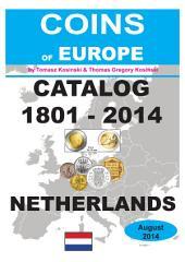Coins of NETHERLANDS 1801-2014: Coins of Europe Catalog 1801-2014
