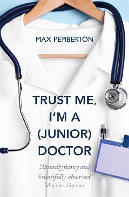 Trust Me  I m a  Junior  Doctor