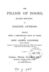 The Praise of Books: As Said and Sung by English Authors