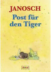 Post für den Tiger: Die Geschichte, wie der kleine Tiger und der kleine Bär die Briefpost, die Luftpost und das Telefon erfinden