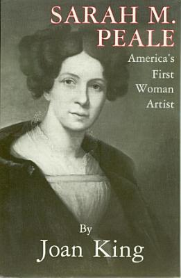 Sarah M  Peale America s First Woman Artist