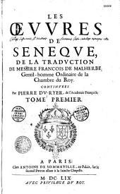 Les OEuvres de Seneque, de la traduction de Messire François de Malherbe ... continuees par Pierre Du-Ryer ... Tome premier [-second]