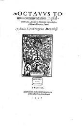 Opera omnia quae extant: Vna cum pseudepigraphis & alienis admixtis, in nouem tomos digesta. ... commentarios in psalterium habet : Accessit his Psalterium triplici lingua, Hebraica, Graeca, & Latina, Volume 8