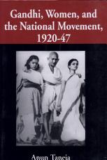 Gandhi, Women, and the National Movement, 1920-47