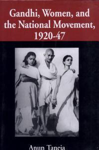 Gandhi  Women  and the National Movement  1920 47 Book