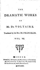 The Works of M. de Voltaire: Catiline. The coffee-house, or, the Scotch woman. The orphan of China
