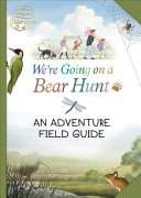 We Re Going On A Bear Hunt My Adventure Field Guide Book PDF