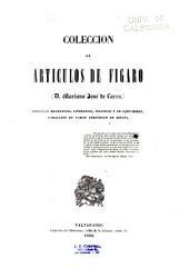 Coleccion de articulos de Figaro (D. Mariano José de Larra): Articulos dramaticos, literarios, politicos y de costumbres