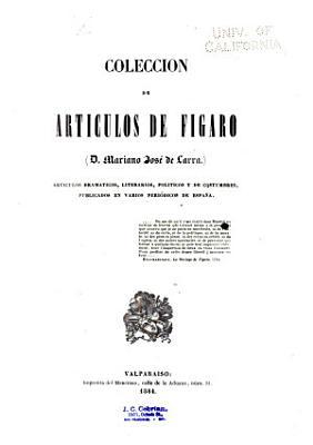 Coleccion De Articulos De Figaro D Mariano Jose De Larra