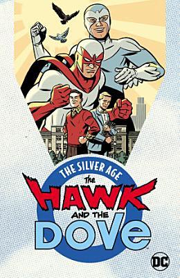 The Hawk and the Dove  The Silver Age PDF