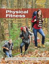 Concepts of Physical Fitness: Active Lifestyles for Wellness: 17th Edition