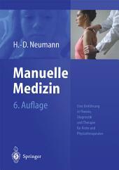 Manuelle Medizin: Eine Einführung in Theorie, Diagnostik und Therapie für Ärzte und Physiotherapeuten, Ausgabe 6