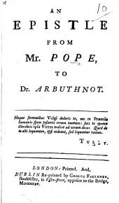 An Epistle from Mr. Pope to Dr. Arbuthnot