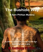 The Bushido Way/a Sam Phillips Mystery