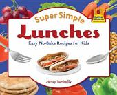 Super Simple Lunches:: Easy No-Bake Recipes for Kids