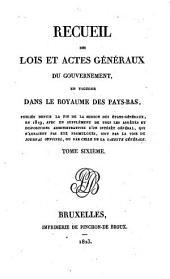 Recueil des lois et actes géneraux du gouvernement, en vigueur dans le Royaume des Pays-Bas: Volume6