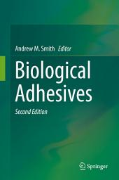 Biological Adhesives: Edition 2
