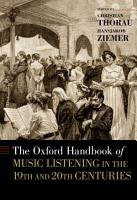 The Oxford Handbook of Music Listening in the 19th and 20th Centuries PDF
