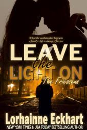 Leave the Light On: (Contemporary Romance, Free Romance): The Friessens