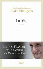 La Vie: Le Pape François nous montre le Verbe de Vie