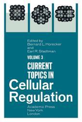 Current Topics in Cellular Regulation: Volume 3